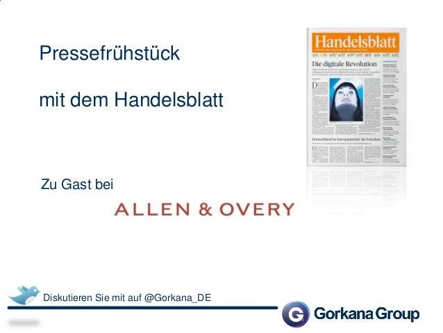 Pressefrühstück  mit dem Handelsblatt  Zu Gast bei  Diskutieren Sie mit auf @Gorkana_DE