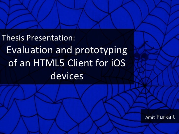 Thesis Presentation: Evaluation and prototyping of an HTML5 Client for iOS           devices                              ...