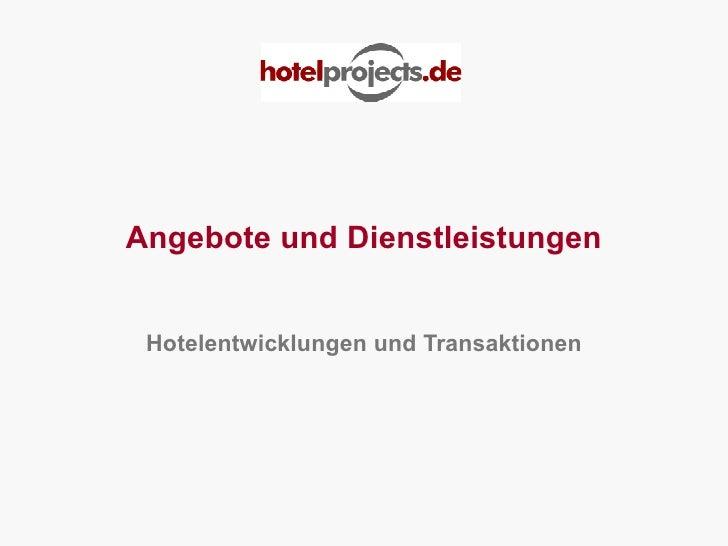 Angebote und Dienstleistungen Hotelentwicklungen und Transaktionen