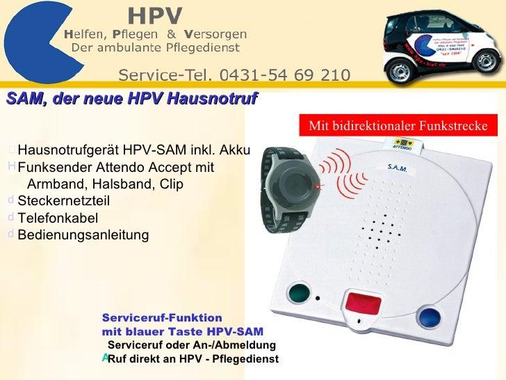 <ul><li>Hausnotrufgerät HPV-SAM inkl. Akku </li></ul><ul><li>Funksender Attendo Accept mit </li></ul><ul><li>Armband, Hals...