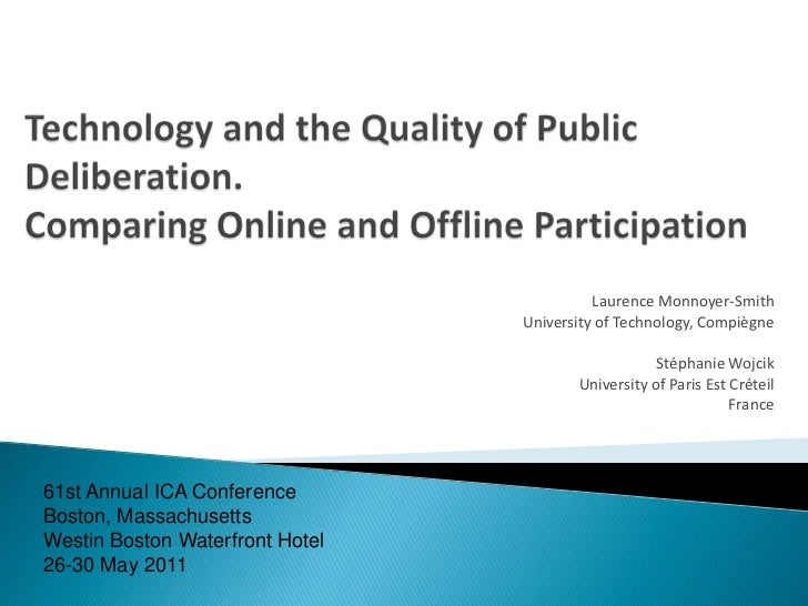 Technology and the Quality of Public Deliberation. Comparing Online and Offline Participation<br />Laurence Monnoyer-Smith...