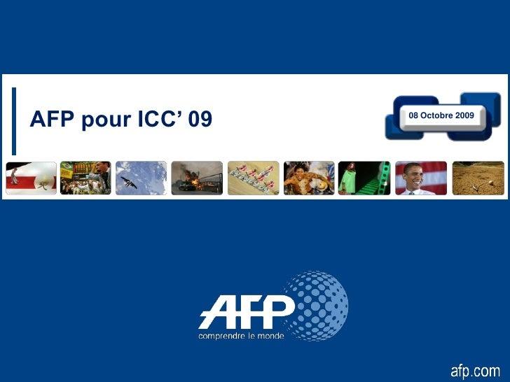AFP pour ICC' 09   08 Octobre 2009