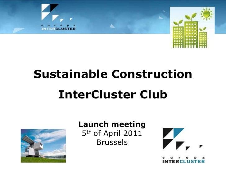 Mersin Regional innovation forumMersin, Turkey – 21 December 2010<br />Sustainable Construction<br />InterCluster Club<br ...