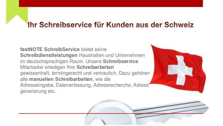 fastNOTE SchreibService bietet seineSchreibdienstleistungen Haushalten und Unternehmenim deutschsprachigen Raum. Unsere Sc...