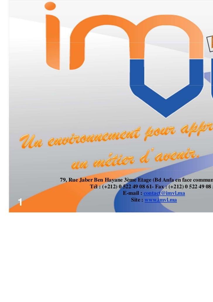 79, Rue Jaber Ben Hayane 3ème Etage (Bd Anfa en face commune Sidi Belyout)                Tél : (+212) 0 522 49 08 61- Fax...