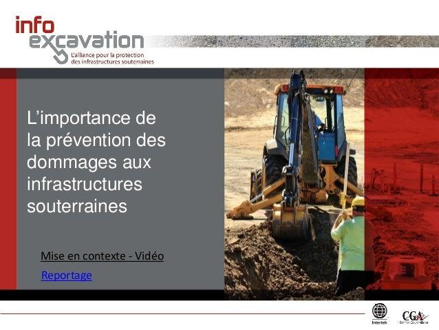 L'importance de  la prévention des  dommages aux  infrastructures  souterraines  Reportage  Mise en contexte - Vidéo