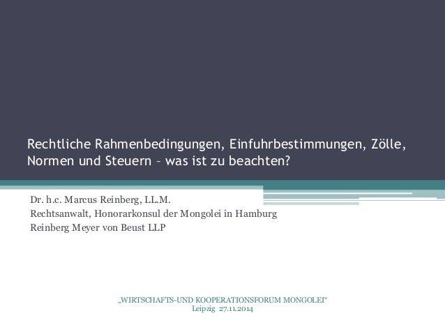 Rechtliche Rahmenbedingungen, Einfuhrbestimmungen, Zölle, Normen und Steuern – was ist zu beachten? Dr. h.c. Marcus Reinbe...