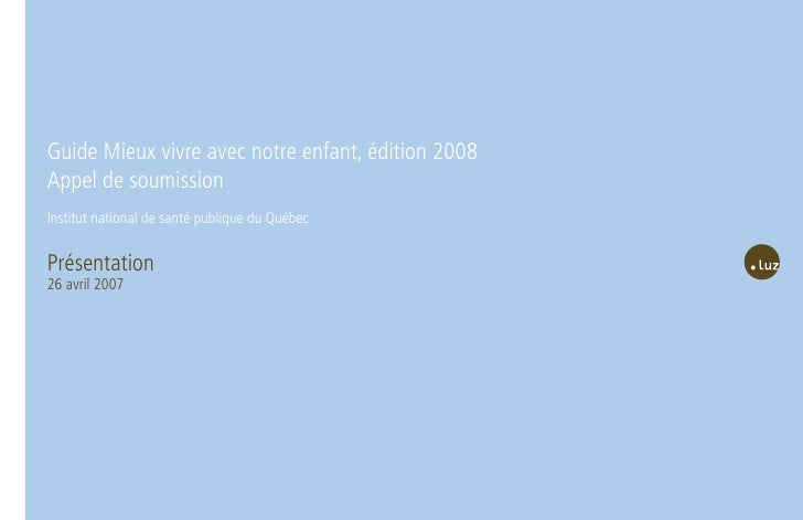 Institut national de santé publique du Québec Concept A     Guide Mieux vivre avec notre enfant, édition 2008 Appel de sou...