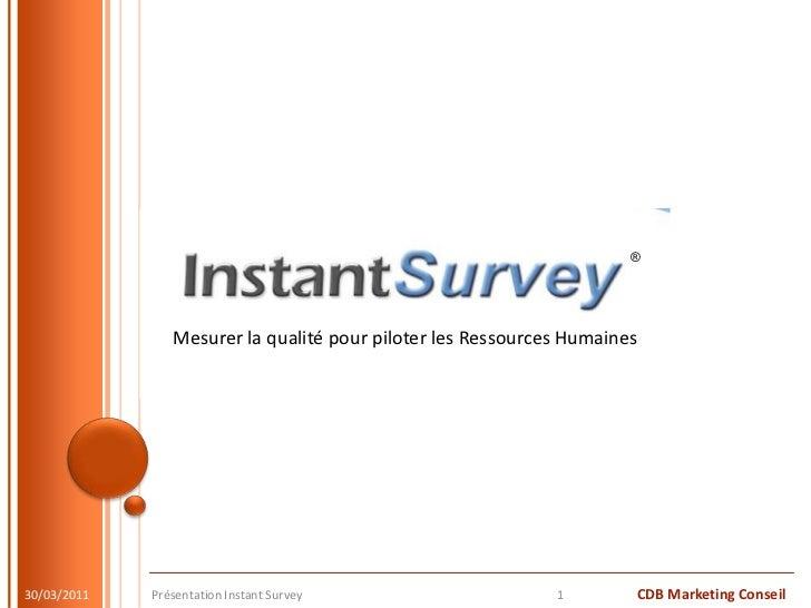 Présentation Instant Survey<br />1<br />25/11/10<br />