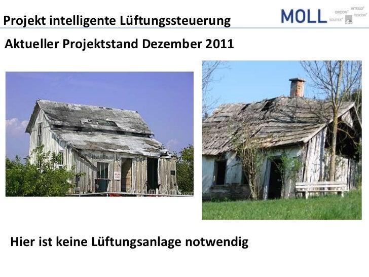 Projekt intelligente LüftungssteuerungAktueller Projektstand Dezember 2011 Hier ist keine Lüftungsanlage notwendig