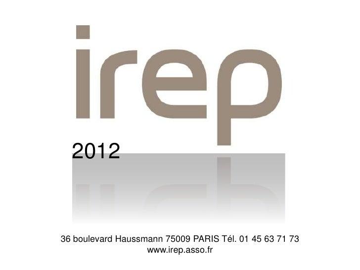 201236 boulevard Haussmann 75009 PARIS Tél. 01 45 63 71 73                   www.irep.asso.fr