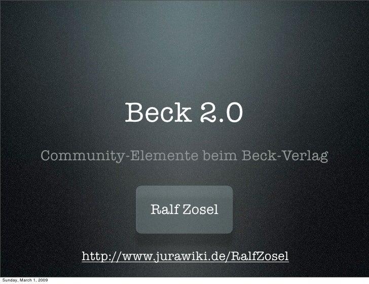Beck 2.0                  Community-Elemente beim Beck-Verlag                                     Ralf Zosel              ...