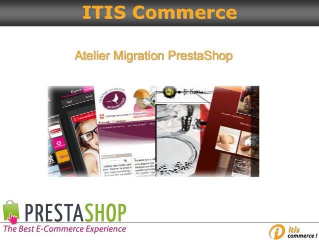 Atelier Migration PrestaShop ITIS Commerce