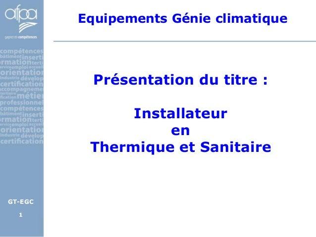 Equipements Génie climatique           Présentation du titre :               Installateur                    en          T...