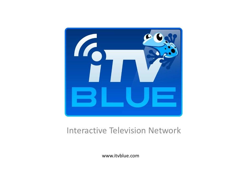 InteractiveTelevisionNetwork         www.itvblue.com