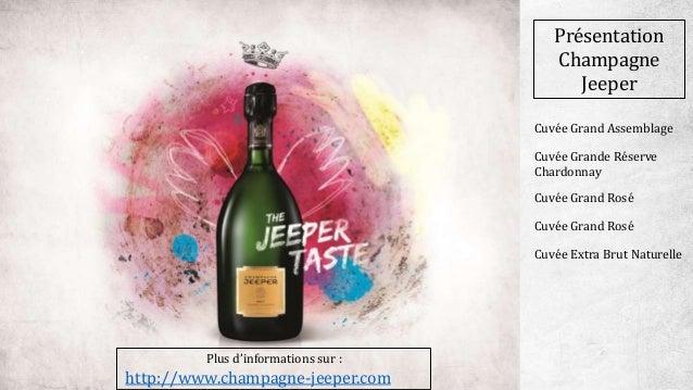 Présentation Champagne Jeeper Plus d'informations sur : http://www.champagne-jeeper.com Cuvée Grand Assemblage Cuvée Grand...