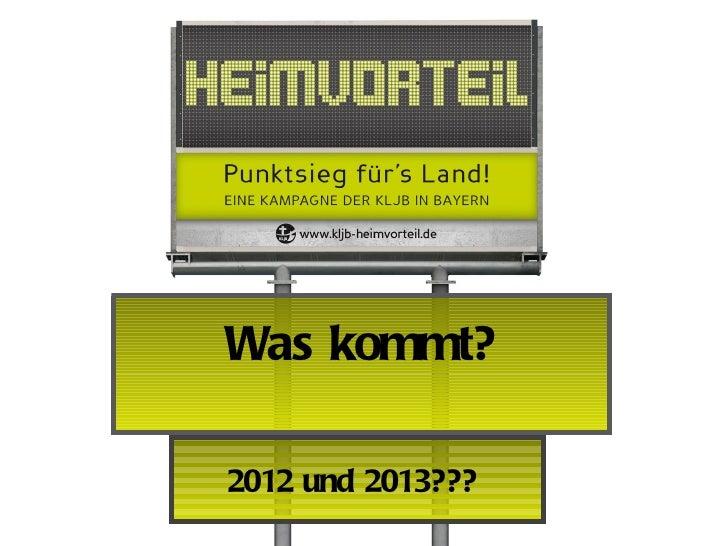 Was kommt?2012 und 2013???