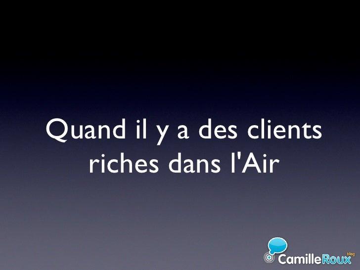 Quand il y a des clients   riches dans l'Air