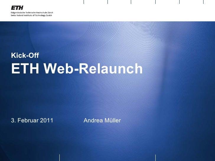 Kick-OffETH Web-Relaunch3. Februar 2011   Andrea Müller