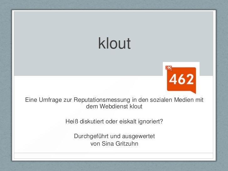 kloutEine Umfrage zur Reputationsmessung in den sozialen Medien mit                    dem Webdienst klout              He...