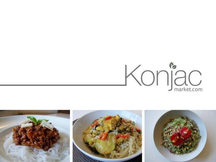 Le konjac, qu'est-ce que c'est?o   Aliment minceur révolutionnaireo   Légume japonais très peu calorique : 3 kcal pour 100...