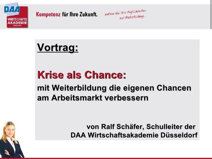 Vortrag: Krise als Chance: mit Weiterbildung die eigenen Chancen am Arbeitsmarkt verbessern von Ralf Schäfer, Schulleiter ...
