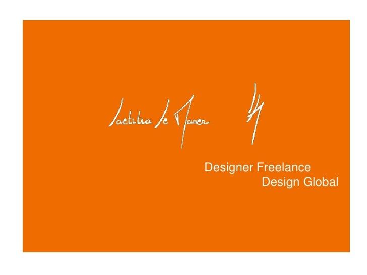 Designer Freelance <br />                Design Global <br />