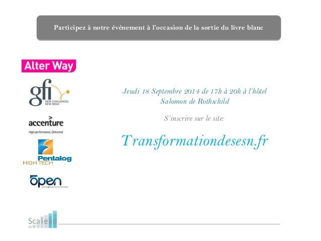 Participez à notre évènement à l'occasion de la sortie du livre blanc Jeudi 18 Septembre 2014 de 17h à 20h à l'hôtel Salom...