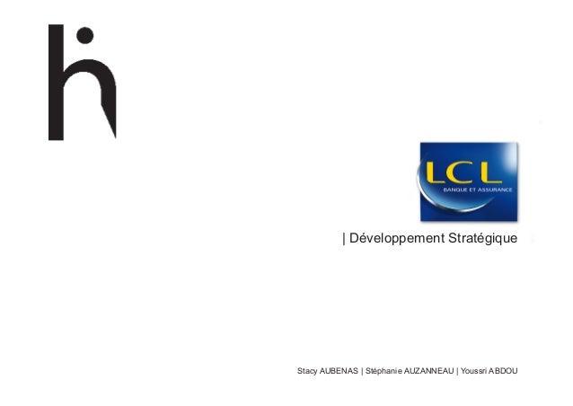 | Développement StratégiqueStacy AUBENAS | Stéphanie AUZANNEAU | Youssri ABDOU