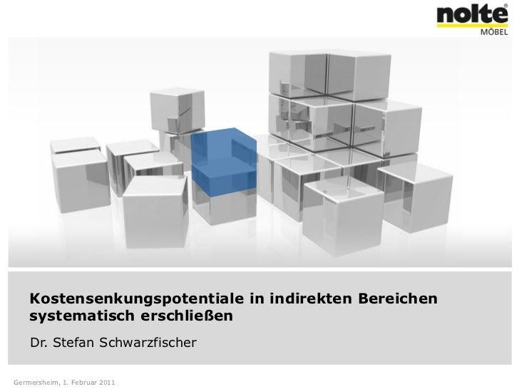 Kostensenkungspotentiale in indirekten Bereichen    systematisch erschließen    Dr. Stefan SchwarzfischerGermersheim, 1. F...