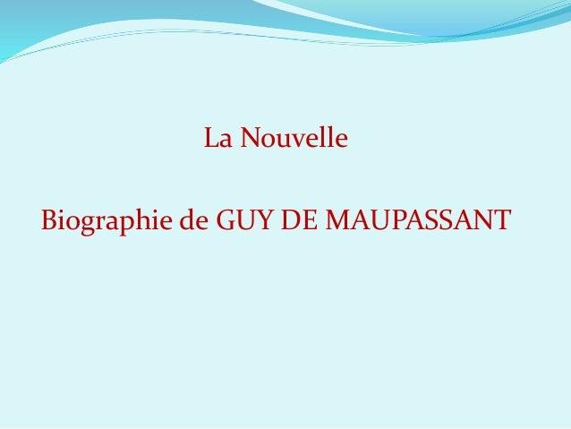 La Nouvelle Biographie de GUY DE MAUPASSANT