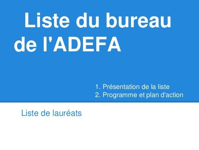 Liste du bureaude lADEFAListe de lauréats1. Présentation de la liste2. Programme et plan daction