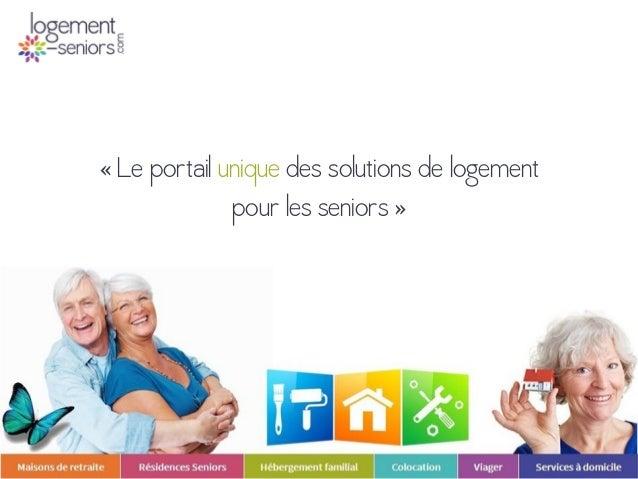 « Le portail unique des solutions de logementpour les seniors »