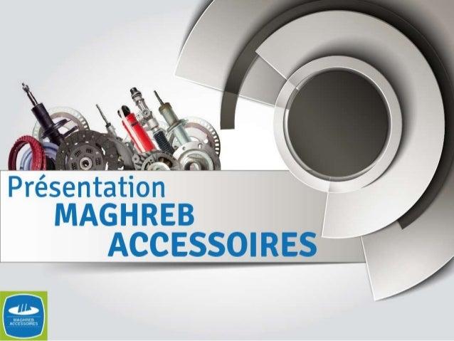 En bref Fondée en 1948, Maghreb Accessoires est le spécialiste incontesté de la distribution de pièces automobile au Maroc...