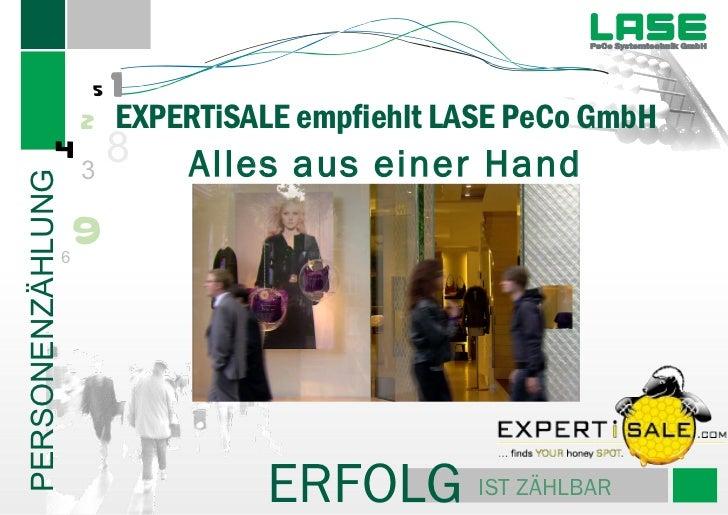 ERFOLG   IST ZÄHLBAR   EXPERTiSALE empfiehlt LASE PeCo GmbH Alles aus einer Hand