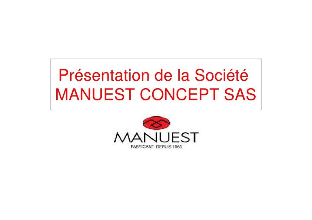 Présentation de la SociétéMANUEST CONCEPT SAS