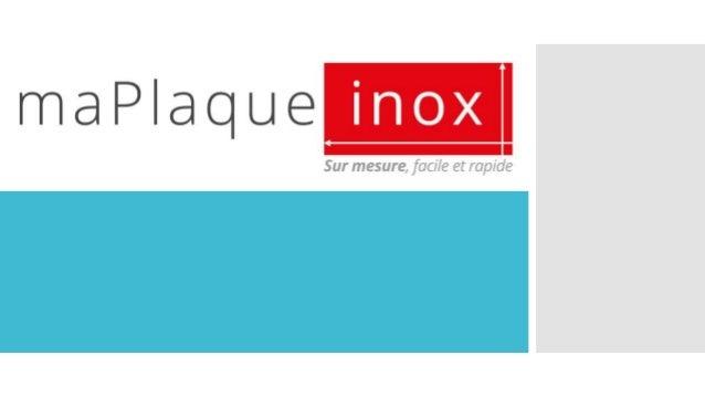 Qui est maPlaqueinox ? maPlaqueinox.com est une usine de fabrication de plaques et crédences sur mesure en inox pour les p...