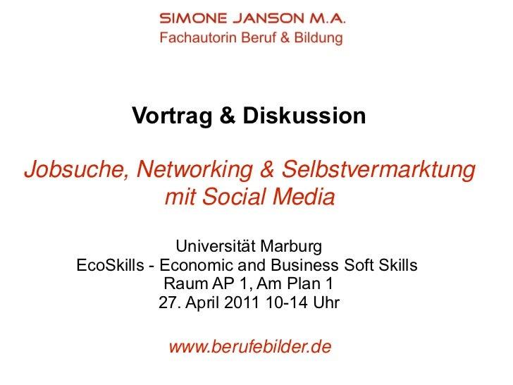 Vortrag & Diskussion Jobsuche, Networking & Selbstvermarktung mit Social Media Universität Marburg EcoSkills - Economic an...