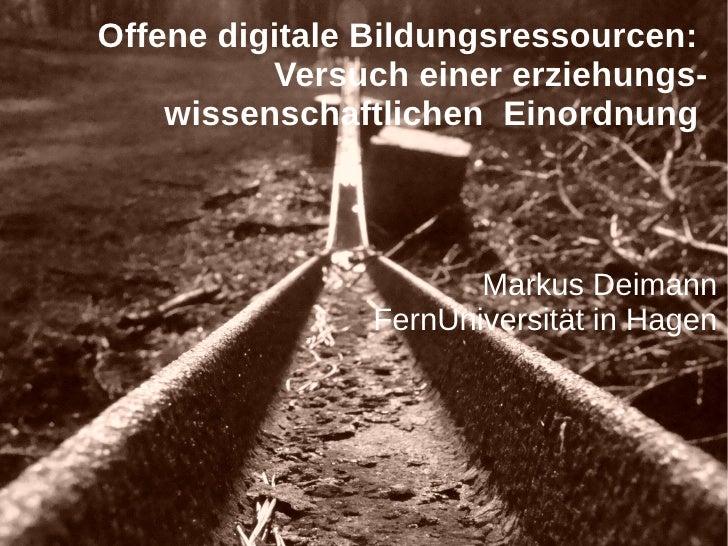 Offene digitale Bildungsressourcen:                       Versuch einer erziehungs-                 wissenschaftlichen Ein...