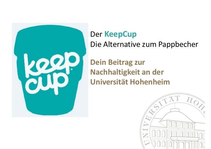 DerKeepCupDieAlternativezumPappbecherDeinBeitragzurNachhaltigkeitanderUniversitätHohenheim