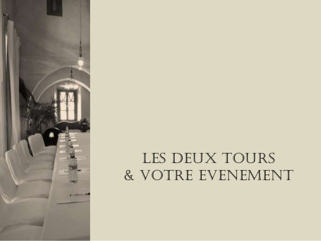 LES DEUX TOURS& VOTRE EVENEMENT