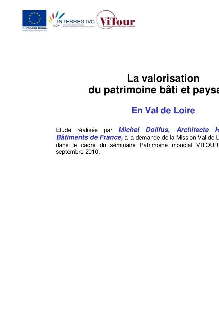 La valorisation            du patrimoine bâti et paysager                         En Val de LoireEtude   réalisée  Michel ...