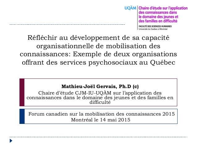 Réfléchir au développement de sa capacité organisationnelle de mobilisation des connaissances: Exemple de deux organisatio...