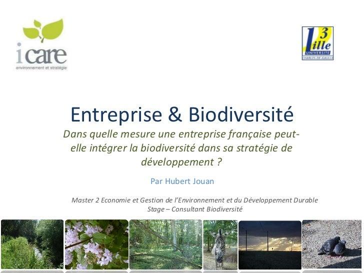 Entreprise & Biodiversité<br />Dans quelle mesure une entreprise française peut-elle intégrer la biodiversité dans sa stra...
