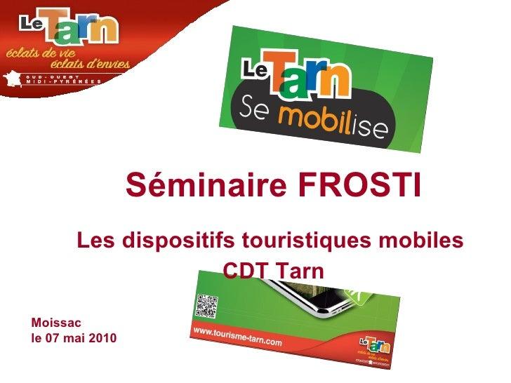 Séminaire FROSTI Les dispositifs touristiques mobiles  CDT Tarn Moissac  le 07 mai 2010