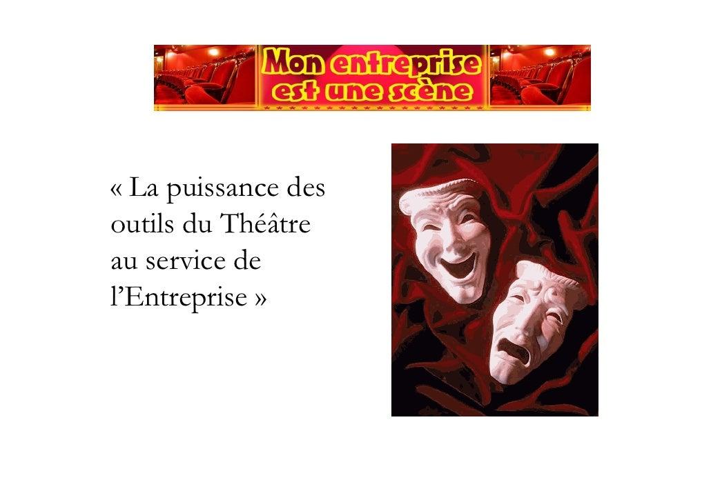 « La puissance des outils du Théâtre au service de l'Entreprise »