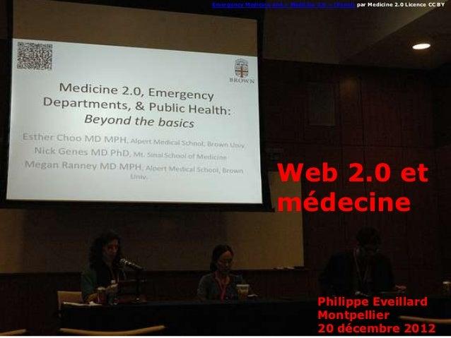 Emergency Medicine and « Medicine 2.0 » (Panel) par Medicine 2.0 Licence CC BY                     Web 2.0 et             ...