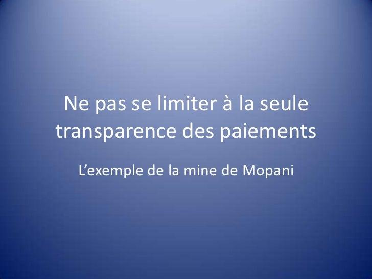 Ne pas se limiter à la seule transparence des paiements<br />L'exemple de la mine de Mopani<br />