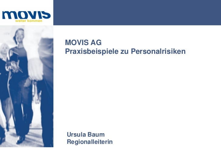 MOVIS AGPraxisbeispiele zu PersonalrisikenUrsula BaumRegionalleiterin