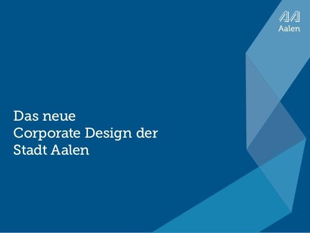 inhalt das neue corporate design der Stadt aalenDas neue Corporate Design der Stadt Aalen   Seite 1